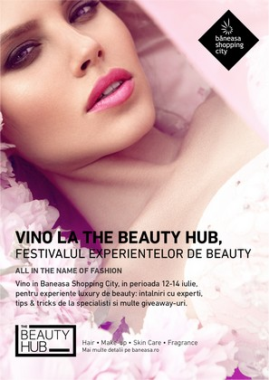 Baneasa Shopping City lanseaza The Beauty Hub, festivalul experientelor de beauty!