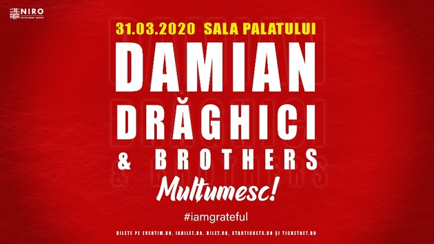 "DAMIAN DRAGHICI AND BROTHERS: Concert aniversar - ""MULTUMESC #iamgrateful"""